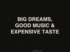 big dreams quotes music quote dreams