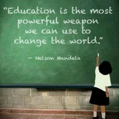 Nelson Mandela quote on education. Quotes. My dear Dad taught me that too .... D