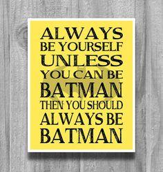 Always Be Batman Boys Wall Art Print Bedroom Decor Yellow Black OR CUSTOM Alway Be Yourself...