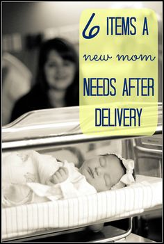 All you first time mommas, check out this list! 6 items a New Mommy needs after delivery, from the Joyful Family Life blog