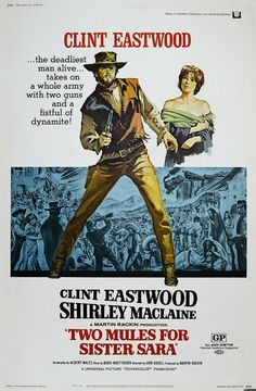 Two Mules For Sister Sara Movie Poster Clint Eastwood Shirley Maclaine can find Western movies and mor. Old Movie Posters, Classic Movie Posters, Cinema Posters, Classic Films, Peliculas Western, Eastwood Movies, Little Dorrit, I Love Cinema, Shirley Maclaine