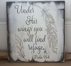 Under His Wings You Will Find Refuge Psalm Wood Sign (Woodworking Tattoo) Wood Signs Sayings, Diy Wood Signs, Pallet Signs, Sign Quotes, Brave Quotes, Family Wood Signs, Qoutes, Under His Wings, Psalm 91