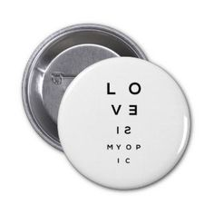 Love is Myopic 2 Inch Round Button