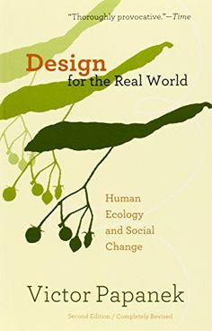 Design for the Real World: Human Ecology and Social Change by Victor Papanek http://smile.amazon.com/dp/0897331532/ref=cm_sw_r_pi_dp_vd3.ub14MZYPM