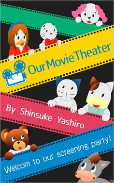 """Our Movie Theater""  Welcom to Our Screening Party!"