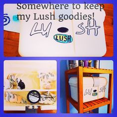 Somewhere to keep my Lush products.
