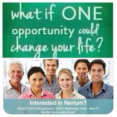 Nerium info calls Start 2Day @ 9am CT thru 9pm CT Every hour on the hour! Number to dial-in is 832-225-5230 passcode 7325#