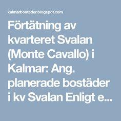 Förtätning av kvarteret Svalan (Monte Cavallo) i Kalmar Kalmar