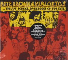 Pete Brown & Piblokto - Things May Come And Things May Go But...The Art School Dance Goes On For Ever