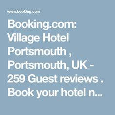 Booking.com: Village Hotel Portsmouth , Portsmouth, UK - 259 Guest reviews . Book your hotel now!