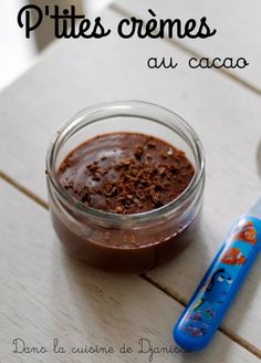 Mes p'tites crèmes au cacao, dès 7/8 mois Cacao Recipes, Baby Cooking, Powder Recipe, Cacao Nibs, Cacao Powder, Vegetarian Cooking, Fodmap, Baby Food Recipes, Peanut Butter