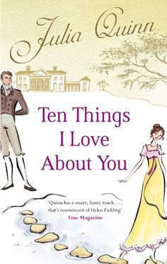 Ten Things I Love About You by Julia Quinn, UK edition. I love how they used an actual scene in the book.