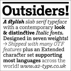 Outsiders: a cool modern hybrid font (mostly slab, some typewriter) with a fun italic and awesome ligatures