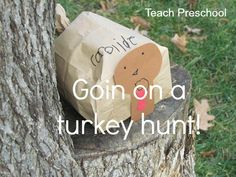 Going on a Turkey Hunt! Fun, outdoor hunt that's perfect for Thanksgiving.  {Teach Preschool} Fall Preschool, Teach Preschool, Preschool Projects, Preschool Lessons, Preschool Ideas, Thanksgiving Games, Thanksgiving Activities, Thanksgiving Recipes, Turkey Hunting