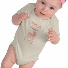 This is how I roll baby shirt