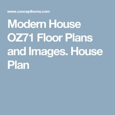 Modern House OZ71 Floor Plans and Images. House Plan