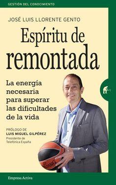Espíritu de remontada // José Luis Llorente // Empresa Activa