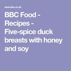 BBC Food - Recipes - Five-spice duck breasts with honey and soy Duck Recipes, Honey Recipes, Chinese 5 Spice, Melt Belly Fat, Honey And Soy Sauce, Reduce Appetite, Noodle Recipes, Party Recipes
