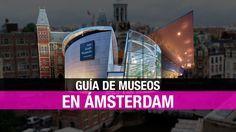 Guía básica del Distrito de Museos de Ámsterdam