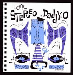Like… Stereo Daddy-o, by Derek Yaniger Jazz Art, Beat Generation, Beatnik, You Draw, Retro Art, Good Music, Vinyl Records, Album Covers, Really Cool Stuff
