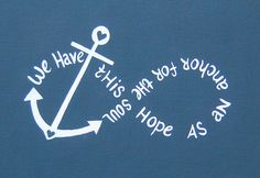 we have this hope as an anchor for the soul - Hebrews 6:19 tattoo idea too