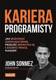 Okładka książki Kariera programisty. Jak budować doświadczenie, przejść rekrutację i zdobyć pracę marzeń Ecards, Memes, Author, E Cards, Meme