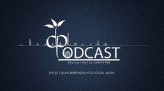 Bijak Berpendapat di Social Media [dPodcast Eps 50]