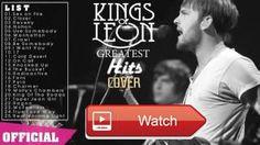 Kings of Leon Playlist New Songs Best Of Kings of Leon Songs All Time Music Favorite  Kings of Leon Playlist New Songs Best Of Kings of Leon Songs All Time Music Favorite
