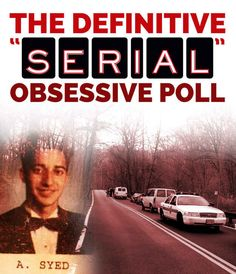 "The Definitive ""Serial"" Obsessive Poll"