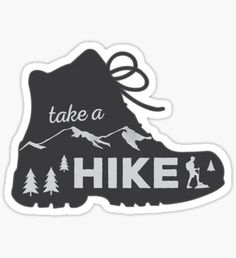 """Take a Hike - Hiking Sticker"" Stickers by ericbracewell Tumblr Stickers, Cool Stickers, Laptop Stickers, Brand Stickers, Printable Stickers, Outdoor Stickers, Snapchat Stickers, Sticker Design, Glossier Stickers"