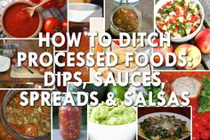 How+To+Ditch+Processed+Foods:+Dips,+Sauces,+Spreads+&+Salsas+//+divinehealthfromtheinsideout.com