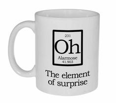 While Science has definitively identified 118 elements, our experiences suggest that there are a few more out there that simply need proper validation. In order to speed up the process a bit, we've id Mug Cup, Coffee Mugs, Coffee Humor, Coffee Talk, Funny Coffee, Coffee Shops, Cute Mugs, Funny Mugs, Science Jokes
