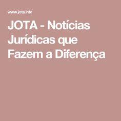 JOTA - Notícias Jurídicas que Fazem a Diferença