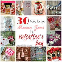 30 Ways To Use Mason Jars For Valentine's Day...great ideas here!
