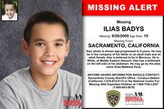 ILIAS BADYS, Age Now: 10, Missing: 09/26/2009. Missing From SACRAMENTO, CA. ANYONE HAVING INFORMATION SHOULD CONTACT: Sacramento County Sheriff's Office - Cordova Station (California) 1-916-874-5115.