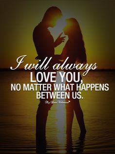 I will always love you, no matter what happens between us. Till we are together forever you will always be my blessing <3 A.T.