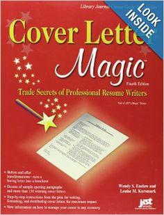 Cover Letter Magic, 4th Ed: Trade Secrets of Professional Resume Writers: Wendy S. Enelow, Louise M. Kursmark: 9781593577353: Amazon.com: Bo...