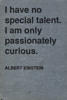 Curiosity is a gift
