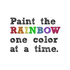 Rainbow Quote by ʟive. ʟauɢʜ. ʟ♥ve. ʟearn ❤ liked on Polyvore featuring words, quotes, text, fillers, rainbow, phrase and saying