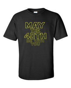 Star Wars Birthday Shirt May The 40th Be With You Star Wars