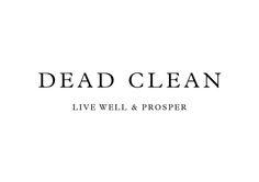 DEAD CLEAN - Live well & prosper