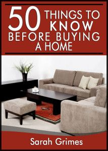 50 Things to Know Before Buying a Home: Tips for First Time Home Buyers - 50 Things to Know