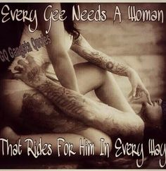 Every G needs a woman ..that Rides for him in every Way ;-)