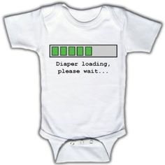 cute baby shower gift idea for all of the nerdy parents :) Diaper loading, please wait onesie $19
