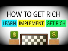 How to Get Rich: Learn, Implement and Get Rich