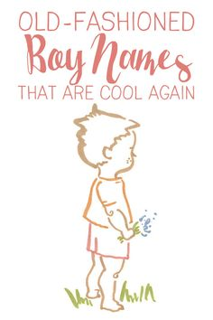 Old-Fashioned Boy Names That Are Cool Again - Baby Names Boy - Ideas of Baby Names Boy - Old-Fashioned Boy Names That Are Cool Again Baby Names Old Baby Boy Names, Baby Boys, Twin Boy Names, Old Man Names, Cute Boy Names, Strong Boys Names, Vintage Baby Names, Names Girl, Kid Names