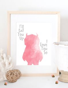 """Where the Wild Things Are """"I'll Eat you up I love you so"""" art print baby nursery kid children decor // custom colors on Etsy, $10.00"""