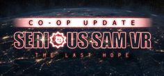 Serious Sam VR: The Last Hope - New update adds two-player co-op