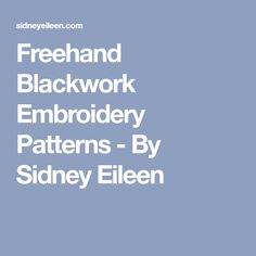 Freehand Blackwork Embroidery Patterns - By Sidney Eileen