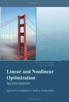 Linear and nonlinear optimization / Igor Griva, Stephen G. Nash, Ariela Sofer